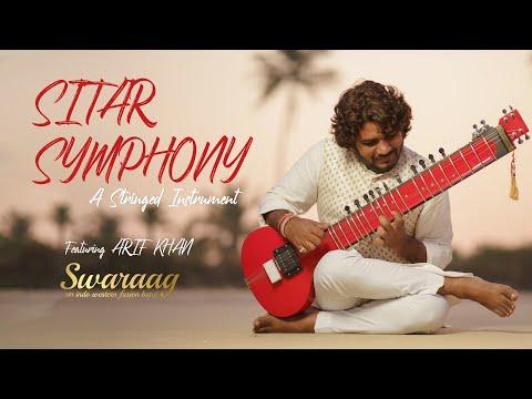 Sitar Symphony - A Stringed Instrument ft. Arif Khan