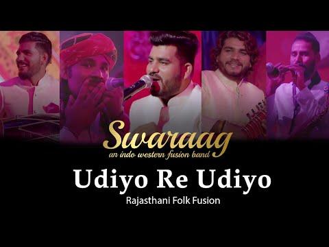 Udiyo Re Udiyo | Rajasthani Folk Fusion