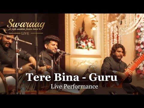 Tere Bina - Guru | Live Performance by Swaraag