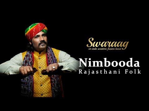 Nimbooda | Rajasthani Folk | Swaraag | Remix 2020