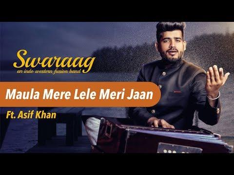 Maula Mere Lele Meri Jaan | ft. Asif Khan | Live Performance